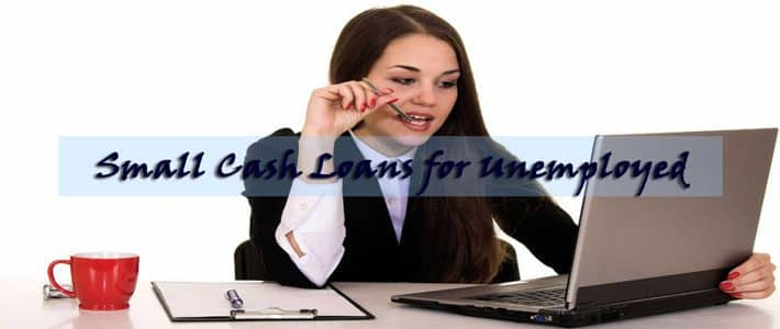small-cash-loans-for-unemployed