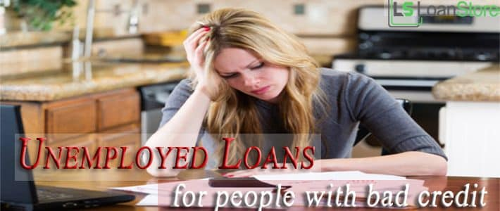 Unemployed Loans – A Suitable Monetary Way for People with Bad Credit