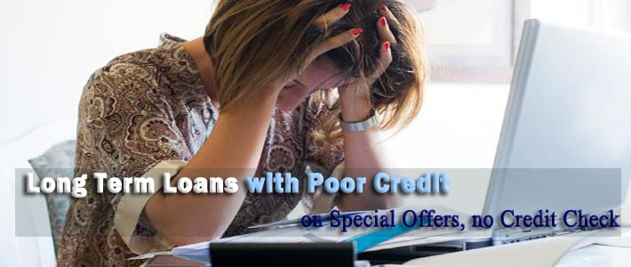 Long Term Loans with Poor Credit Seem Appropriate to Retain Financial Stability
