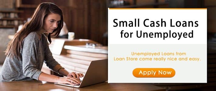 small cash loan for Unemployed
