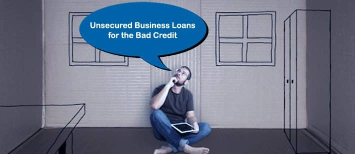 unsecured business loans for bad credit