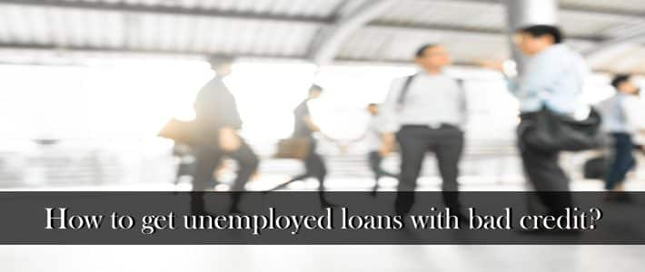 loans for unemployed with bad credit no guarantor