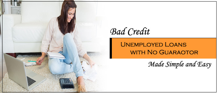 Loans for Unemployed with Bad Credit Score – No Guarantor Needed