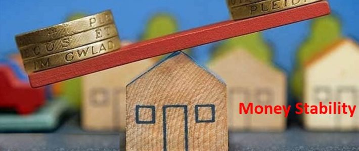 What Must You Do When Money Stability Becomes Mirage? Read To Know!